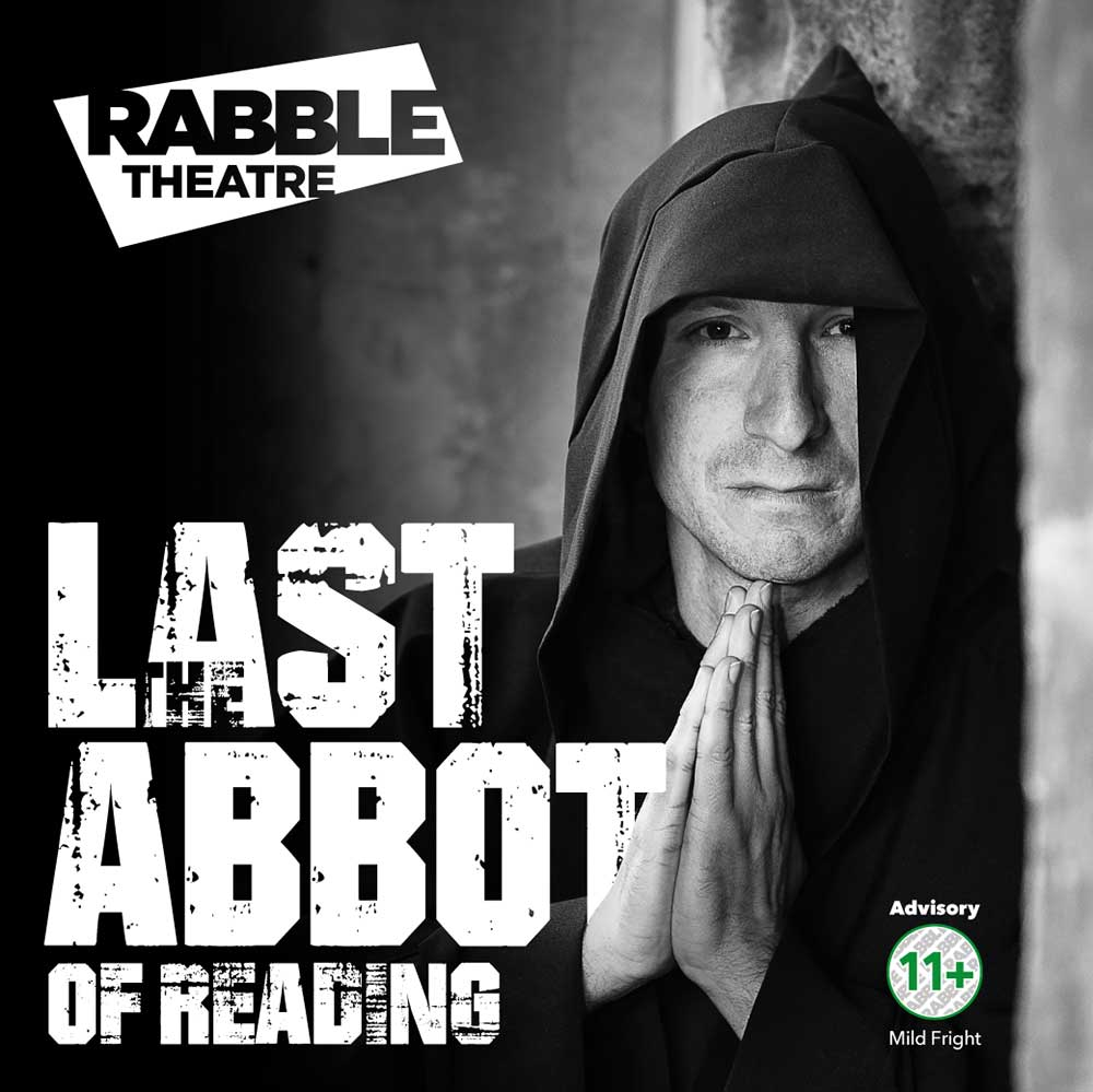 The Last Abbot of Reading - Rabble Theatre